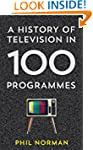 A History of Television in 100 Progra...