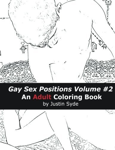 Gay Sex Positions Volume 2: An Adult Coloring Book