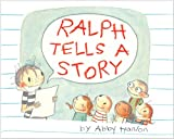 Ralph Tells a Story by Abby Hanlon