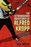 The Extraordinary Adventures of Alfred Kropp (Alfred Kropp Adventures)