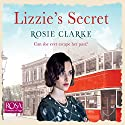 Lizzie's Secret: Workshop Girls, Book 1 Audiobook by Rosie Clarke Narrated by Juliette Burton