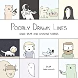 img - for Poorly Drawn Lines: Good Ideas and Amazing Stories book / textbook / text book