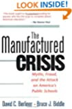 The Manufactured Crisis: Myths, Fraud, And The Attack On America's Public Schools