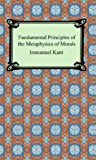 Fundamental Principles of the Metaphysics of Morals (1420926918) by Kant, Immanuel