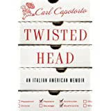 Twisted Head: An Italian American Memoir ~ Carl Capotorto