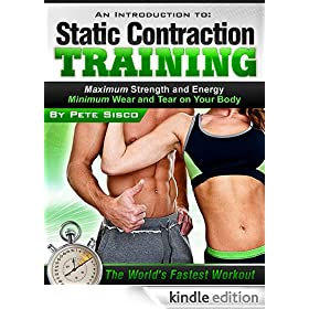 An Introduction to: Static Contraction Training - The World's Fastest Workout