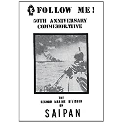 Follow Me! The Second Marine Division on Saipan