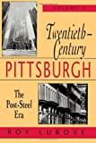Twentieth-Century Pittsburgh, Volume Two: The Post-Steel Era