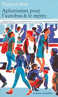 Aphorismes pour l'autobus et le métro, Bott, François