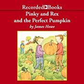 Pinky and Rex and the Perfect Pumpkin | [James Howe]