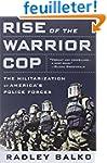 Rise of the Warrior Cop: The Militari...