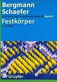 Ludwig Bergmann; Clemens Schaefer: Lehrbuch der Experimentalphysik: Lehrbuch der Experimentalphysik: Lehrbuch der Experimentalphysik 6. Festkörper: Bd 6 (Lehrbuch Der Experimentalphysik): Band 6