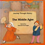 img - for The Middle Ages (Journey Through History Series) book / textbook / text book