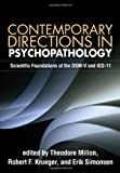 Contemporary Directions in Psychopathology: Scientific Foundations of the DSM-V and ICD-11