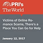 Victims of Online Romance Scams, There's a Place You Can Go for Help | Alina Simone