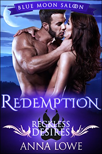 Redemption: Reckless Desires (Blue Moon Saloon Book 3)