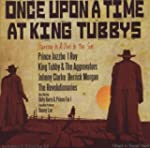 Once Upon A Time At King Tubby