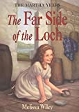 The Far Side of the Loch (Martha Years) (0064407136) by Wiley, Melissa