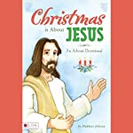 Christmas Is About Jesus: An Advent Devotional | Mukkove Johnson