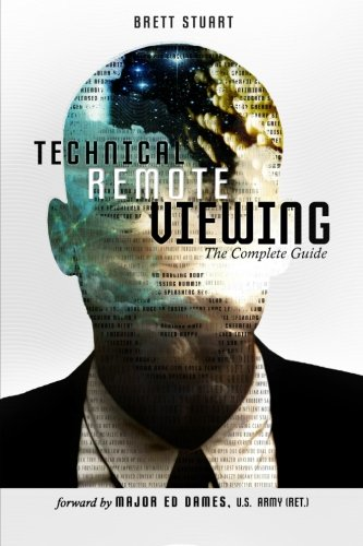 Technical Remote Viewing: The Complete Guide