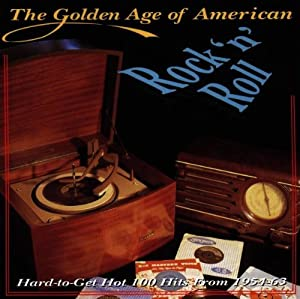 The Golden Age Of American Rock 'n' Roll, Volume 1: Hard-To-Get Hot 100 Hits From 1951-1963