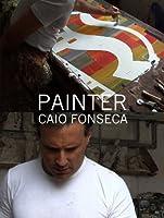 Painter: Caio Fonseca [HD]