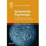 Systemische Psychologie: Eine Einfhrung in die komplexen Grundlagen menschlichen Verhaltensvon &#34;Guido Strunk&#34;