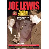 Joe Lewis Fighting Systems - What Bruce Lee Taught Me ~ Joe Lewis