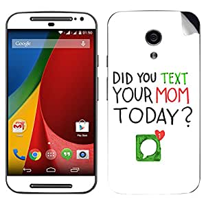 Theskinmantra Did you text your mom today? Motorola Moto G2 mobile skin