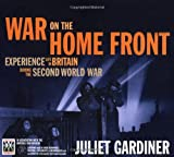 img - for War on the Home Front: Experience Life in Britain During the Second World War book / textbook / text book