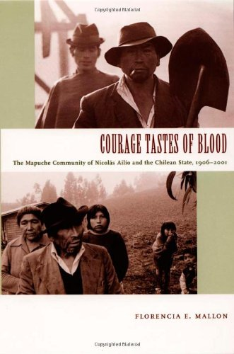 Courage Tastes of Blood: The Mapuche Community of...