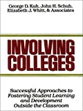 By George D. Kuh - Involving Colleges: Successful Approaches to Fostering Student Learning and Development Outside the Classroom: 1st (first) Edition
