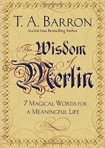 The Wisdom of Merlin: 7 Magical Words for a Meaningful Life