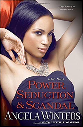 Power, Seduction,Scandal by Angela Winters