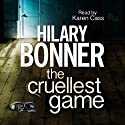 The Cruellest Game Audiobook by Hilary Bonner Narrated by Karen Cass