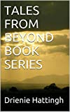 img - for TALES FROM BEYOND BOOK SERIES: Tales based on legends in and around The Wasatch Mountain Range ...Its people, its towns, and the ghosts who haunt them. book / textbook / text book