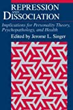 Repression and Dissociation: Implications for Personality Theory, Psychopathology and Health (The John D. and Catherine T. MacArthur Foundation Series on Mental Health and De) (0226761061) by Jerome L. Singer
