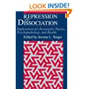 Repression and Dissociation: Implications for Personality Theory, Psychopathology and Health (The John D. and Catherine T. MacArthur Foundation Series on Mental Health and De)