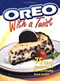 Oreo with a Twist: 75 Easy recipes and fun to make food crafts
