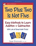 img - for Two Plus Two Is Not Five (Easy Methods to Learn Addition & Subtraction) book / textbook / text book