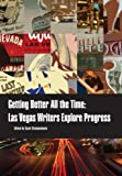 img - for Getting Better All the Time: Las Vegas Writers Explore Progress book / textbook / text book