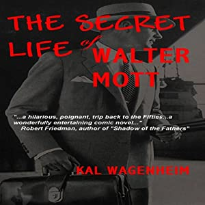 The Secret Life of Walter Mott | [Kal Wagenheim]