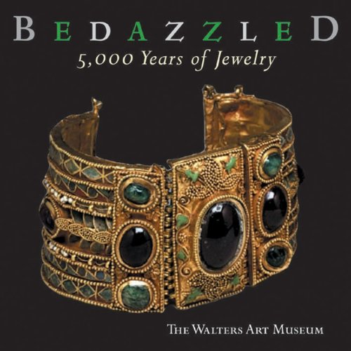 Bedazzled: 5000 Years of Jewelry—-The Walters Art Museum
