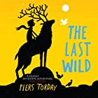 The Last Wild Hörbuch von Piers Torday Gesprochen von: Oliver Hembrough