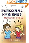 Personal Hygiene?: What's That Got to...