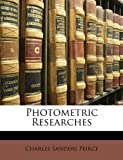 Photometric Researches (1146176902) by Peirce, Charles Sanders