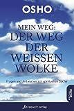 Mein Weg - Der Weg der weißen Wolke: Fragen und Antworten zur spirituellen Suche