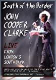John Cooper Clarke - South of the Border: Live from London's South Bank [DVD]