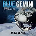 Blue Gemini: A Thriller (       UNABRIDGED) by Mike Jenne Narrated by Kevin Stillwell