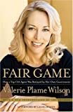 img - for Fair Game: How a Top CIA Agent Was Betrayed by Her Own Government book / textbook / text book